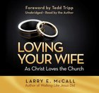 Loving Your Wife as Christ Loves the Church (Unabridged) CD