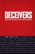 Deceivers: Exposing Evil Seducers & Their Last Days Deception Hardback