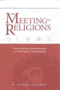 A New Meeting of the Religions: Interreligious Relationships and Theological Questioning