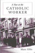 Year At the Catholic Worker: A Spiritual Journey Among the Poor Paperback