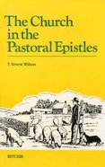 The Church in the Pastoral Epistles Paperback