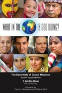 What in the World is God Doing?: The Essentials of Global Missions (7th Ed) Paperback