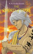 The Sword of Stars (#04 in Dragon Calling Series) Paperback