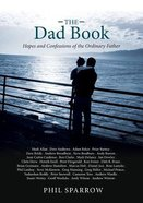 The Dad Book: Hopes and Confessions of the Ordinary Father Paperback