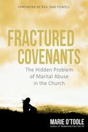 Fractured Covenants: The Hidden Problem of Marital Abuse in the Church