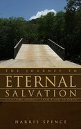The Journey to Eternal Salvation: A Lifetime Journey From Birth to Death Paperback