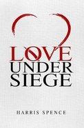 Love Under Siege Paperback