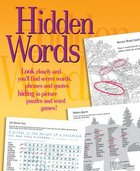 Hidden Words: Look Closely and You'll Find Secret Words, Phrases and Quotes Hiding in Picture Puzzles and Word Games! Paperback