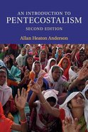 An Introduction to Pentecostalism (2nd Ed,) Paperback