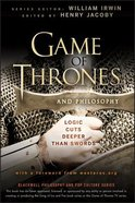 Game of Thrones and Philosophy: Logic Cuts Deeper Than Swords Paperback