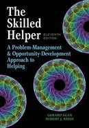 The Skilled Helper: A Problem-Management and Opportunity-Development Approach to Helping (11th Edition)