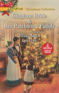Gingham Bride/Her Patchwork Family (Love Inspired 2 Books In 1 Series) Mass Market