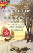 Christmas Journey, the and Mistletoe Courtship (2 Books in 1) (Love Inspired Series) Mass Market