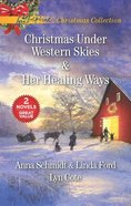 Christmas Under Western Skies and Her Healing Ways (2 Books in 1) (Love Inspired Series) Mass Market