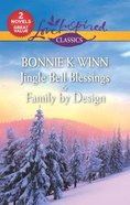 Jingle Bell Blessings & Family By Design (2in1 Love Inspired Series)
