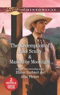 Redemption of Jake Scully, the & Masked By Moonlight (2 Books in 1) (Love Inspired Series Historical) Mass Market