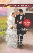 High Country Bride/A Man Most Worthy (Love Inspired Historical 2 Books In 1 Series) Mass Market