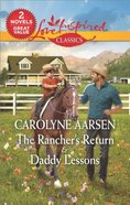 Rancher's Return, the & Daddy Lessons (2 Books in 1) (Love Inspired Series Classic) Mass Market