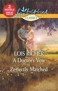 Doctors Vow, a & Perfectly Matched (2in1 Love Inspired Classic Series)