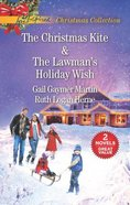 The Christmas Kite/The Lawman's Holiday Wish (Love Inspired 2 Books In 1 Series) Mass Market