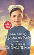 Groom For Ruby, a and the Amish Witness (2 Books in 1) (Love Inspired Series) Mass Market