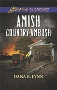 Amish Country Ambush (Amish Country Justice) (Love Inspired Suspense Series)