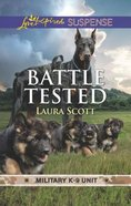 Battle Tested (Military K-9 Unit #07) (Love Inspired Suspense Series)