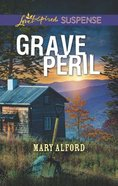 Grave Peril (Love Inspired Suspense Series) Mass Market
