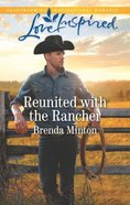 Reunited With the Rancher (Mercy Ranch) (Love Inspired Series)