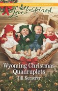 Wyoming Christmas Quadruplets (Wyoming Cowboys) (Love Inspired Series) Mass Market