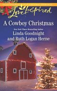 Cowboy Christmas, a - Snowbound Christmas / Falling For the Christmas Cowboy (2in1 Love Inspired Series)