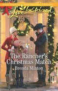 The Rancher's Christmas Match (Mercy Ranch) (Love Inspired Series)