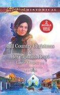 Hill Country Christmas & Her Captains Heart (2in1 Love Inspired Historical Series)