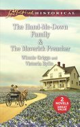 Hand-Me-Down Family, the & the Maverick Preacher (2in1 Love Inspired Historical Series)