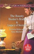 Bounty Hunter's Bride, the & Legacy of Secrets (2 Books in 1) (Love Inspired Series Historical) Mass Market