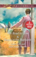 Road to Love, the & Hearts in the Highlands (2 Books in 1) (Love Inspired Series Historical) Mass Market