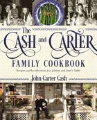 The Cash and Carter Family Cookbook: Recipes and Recollections From Johnny and June's Table Hardback