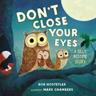 Don't Close Your Eyes: A Silly Bedtime Story Board Book