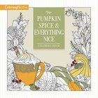 Pumpkin Spice and Everything Nice (Adult Coloring Books Series)