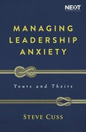 Managing Leadership Anxiety: Yours and Theirs Paperback