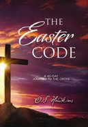 The Easter Code Booklet: A 40-Day Journey to the Cross eBook