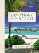 Devotions From the Beach: 100 Devotions Hardback