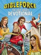 Bibleforce Devotional: The First Heroes Devotional Hardback
