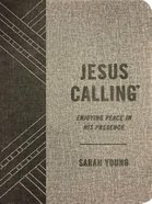 Jesus Calling: Enjoying Peace in His Presence (With Full Scriptures) (Textured Gray)