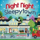 Night Night, Sleepytown (Night, Night Series) Board Book