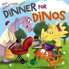 Dinner For Dinos: Gulp, Guzzle, Chomp, Chew Board Book