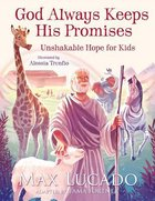 God Always Keeps His Promises: Unshakable Hope For Kids Hardback
