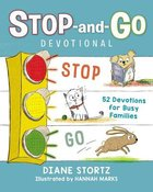 Stop-And-Go Devotional:52 Devotions For Busy Families