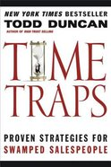 Time Traps: Proven Strategies For Swamped Salespeople Paperback