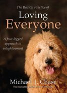The Radical Practice of Loving Everyone Paperback